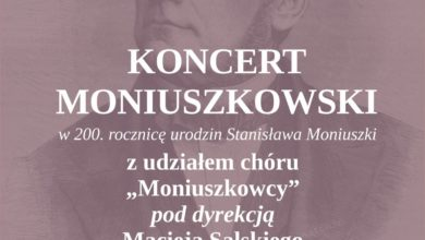 Photo of KONCERT MONIUSZKOWSKI W 200. ROCZNICĘ URODZIN KOMPOZYTORA